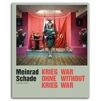 Meinrad Schade – Krieg ohne Krieg. Fotografien aus der ehemaligen Sowjetunion Book Cover