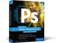 Adobe Photoshop CC. Das umfassende Handbuch Book Cover