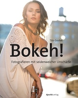 Bokeh! Fotografieren mit seidenweicher Unschärfe Book Cover