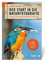 Der Start in die Naturfotografie. Landschaft, Tiere und Pflanzen gekonnt in Szene setzen. Book Cover