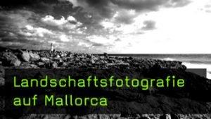 Film des Monats: Mallorca - Eldorado für Landschaftsfotografen