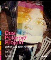 Das Polaroid-Projekt: Die Eroberung durch die Kunst Book Cover