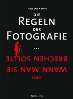 Die Regeln der Fotografie ... und wann man sie brechen sollte Book Cover