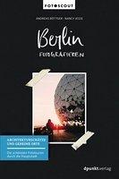Berlin fotografieren - Architekturschätze und geheime Orte Book Cover