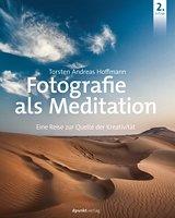 Fotografie als Meditation. Eine Reise zur Quelle der Kreativität Book Cover