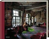 No Man's Land. Zwischen Utopie und Wirklichkeit verlassener Orte Book Cover