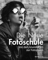 Die Neue Fotoschule. Von den Grundlagen zur Fotopraxis Book Cover