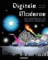 Digitale Moderne. Die Modellwelten von Matthias Zimmermann Book Cover