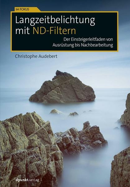 Rezension: Ch. Audebert. Langzeitbelichtung mit ND-Filtern