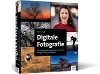 Digitale Fotografie. Die umfassende Fotoschule für Technik, Bildgestaltung und Motive Book Cover