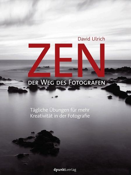 Rezension: David Ulrich. Zen – der Weg des Fotografen
